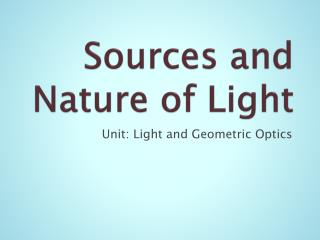 Sources and Nature of Light