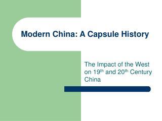 Modern China: A Capsule History