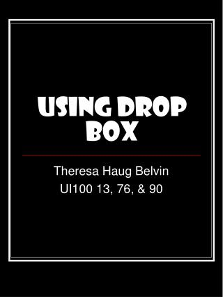 Using Drop Box