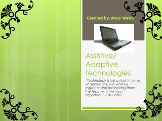 Assistive/ Adaptive technologies