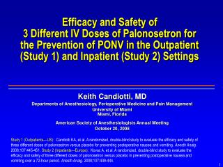 Efficacy and Safety of 3 Different IV Doses of Palonosetron for the Prevention of PONV in the Outpatient Study 1 and Inp