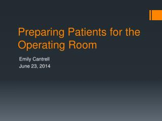 Preparing Patients for the Operating Room