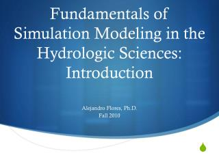 Fundamentals of Simulation Modeling in the Hydrologic Sciences: Introduction