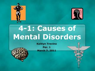 4-1: Causes of Mental Disorders