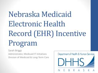 Nebraska Medicaid Electronic Health Record (EHR) Incentive Program