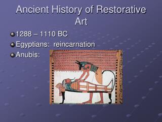 Ancient History of Restorative Art