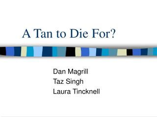 A Tan to Die For?