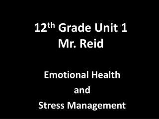 12 th  Grade Unit 1 Mr. Reid