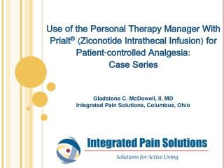 Use of the Personal Therapy Manager With Prialt  Ziconotide Intrathecal Infusion for Patient-controlled Analgesia: Case