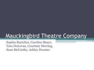 Mauckingbird Theatre Company