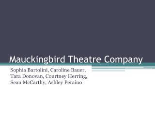 Mauckingbird Theatre Company