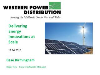 Delivering Energy Innovations at Scale 11.04.2013