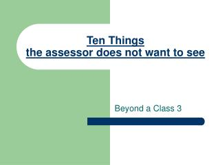 Ten Things the assessor does not want to see