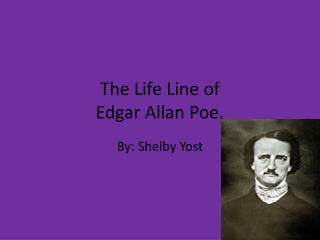 The Life Line of  Edgar Allan Poe.