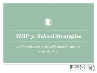 SHIP 3:  School Strategies