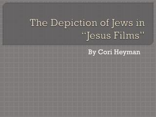 The Depiction of Jews in  �Jesus Films�