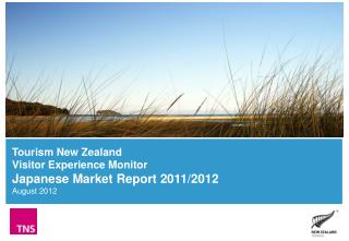 Tourism New Zealand Visitor Experience Monitor Japanese Market Report 2011/2012 August 2012