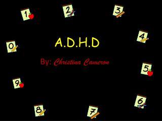 A.D.H.D