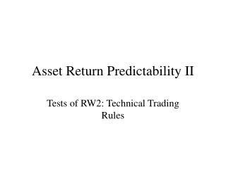 Asset Return Predictability II