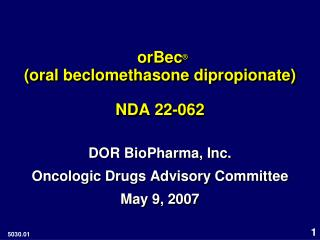 OrBec   oral beclomethasone dipropionate   NDA 22-062