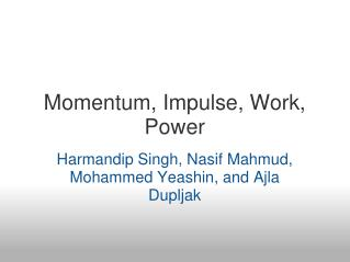 Momentum, Impulse, Work, Power