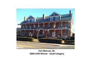 Fort Monroe, VA  2009 LOYA Winner - Small Category