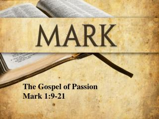 The Gospel of Passion  Mark 1:9-21