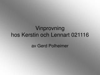 Vinprovning  hos Kerstin och Lennart 021116