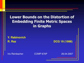 Lower Bounds on the Distortion of Embedding Finite Metric Spaces  in Graphs