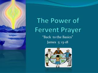 The Power of Fervent Prayer