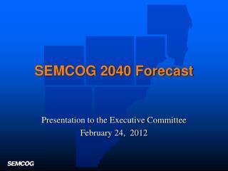 SEMCOG 2040 Forecast