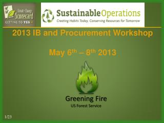 2013 IB and Procurement Workshop May 6 th  �  8 th  2013