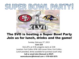 The SVO is hosting a Super Bowl Party Join us for lunch, drinks and the game!