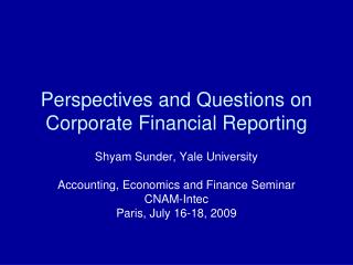 Perspectives and Questions on Corporate Financial Reporting