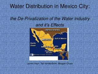 Water Distribution in Mexico City: the De-Privatization of the Water Industry and it's Effects