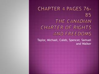 Chapter 4 pages 76-85 The Canadian Charter of Rights and Freedoms