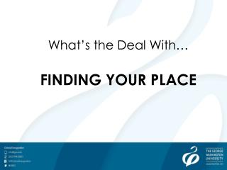 What's the Deal With… FINDING YOUR PLACE