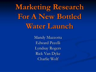 Marketing Research For A New Bottled Water Launch