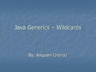 Java Generics – Wildcards