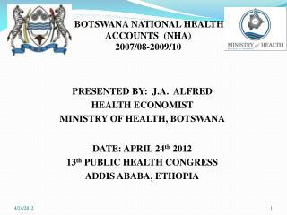 BOTSWANA NATIONAL HEALTH ACCOUNTS  (NHA) 2007/08-2009/10