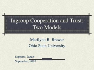 Ingroup Cooperation and Trust:  Two Models