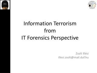 Information Terrorism from IT Forensics Perspective