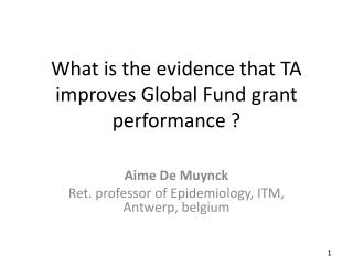 What is the evidence that TA improves Global Fund grant performance ?