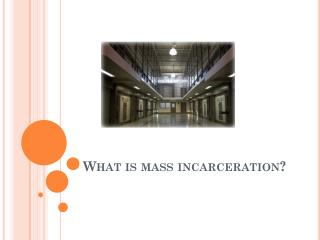 What is mass incarceration?