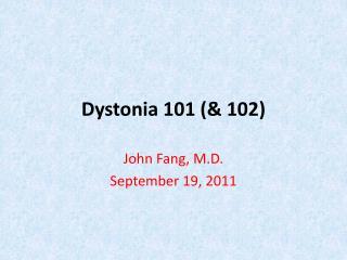 Dystonia 101 (& 102)