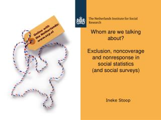 Whom are we talking about?  Exclusion, noncoverage  and nonresponse in  social s tatistics