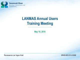 LANMAS Annual Users Training Meeting