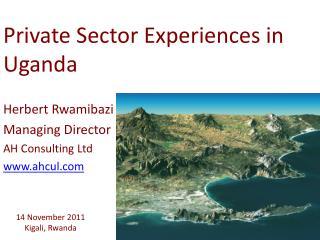 Private Sector Experiences in Uganda