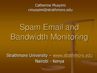 Spam Email and Bandwidth Monitoring