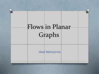 Flows in Planar Graphs